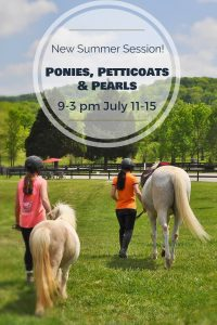 Ponies, Petticoats & Pearls Summer Camp Full Day 9-3 @ currey ingram equestrian center